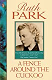 Park, Ruth: A Fence Around the Cuckoo