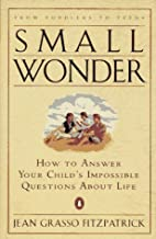 Small Wonder: How to Answer Your Child's…