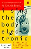 Moody, Fred: I Sing the Body Electronic: A Year with Microsoft on the Multimedia Frontier