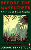 Bennett, Lerone, Jr.: Before the Mayflower: A History of Black America