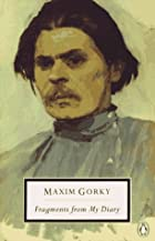 Fragments from My Diary by Maxim Gorki