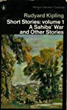 RUDYARD KIPLING: Stories: Sahibs' War and Others v. 1 (Penguin Twentieth Century Classics)