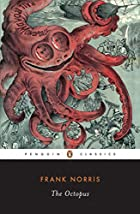 The Octopus: A Story of California by Frank…