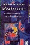 Easwaran, Eknath: Meditation: Commonsense Directions for an Uncommon Life (Arkana)