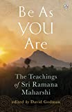 Godman, David: Be As You Are: The Teachings of Sri Ramana Maharshi