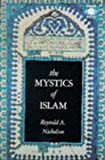 Nicholson, Reynold A.: The Mystics of Islam
