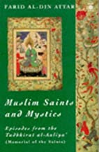 Muslim Saints and Mystics: Episodes from the…