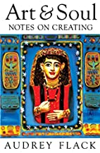 Art and Soul: Notes on Creating by Audrey…