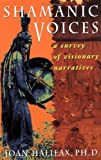 Halifax, John: Shamanic Voices: A Survey of Visionary Narratives