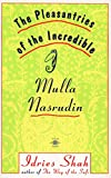 Shah, Idries: The Pleasantries of the Incredible Mulla Nasrudin (Compass)