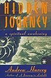 Harvey, Andrew: Hidden Journey: A Spiritual Awakening
