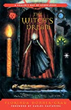 The Witch's Dream by Florinda Donner-Grau