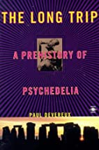 The Long Trip: The Prehistory of Psychedelia…