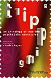 Hayes, Charles: Tripping: An Anthology of True-Life Psychedelic Adventures
