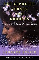 The Alphabet Versus the Goddess: The…