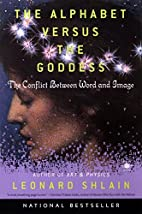 The Alphabet Versus the Goddess: The…