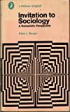 Berger, Peter L.: Invitation to Sociology