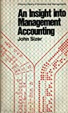 Sizer, John: An Insight into Management Accounting