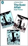 Thomas, Hugh: The Suez Affair (Pelican Books)
