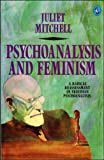 Juliet Mitchell: Psychoanalysis and feminism (A Pelican book)