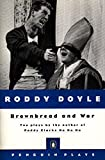 Doyle, Roddy: Brownbread and War: Two Plays (Plays, Penguin)