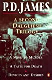 P.D. James: 'A Second Dalgleish Trilogy: ''Mind to Murder'', ''Taste for Death'' and ''Devices and Desires'''