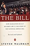 Stephen Waldman: The Bill : How Legislation Really Becomes Law: A Case Study of the National Service Bill