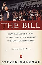 The Bill : How Legislation Really Becomes…