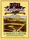 Ritter, Lawrence S.: Lost Ballparks: A Celebration of Baseball's Legendary Fields