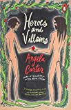 Carter, Angela: Heroes and Villains