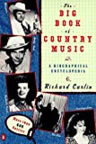 Carlin, Richard: The Big Book of Country Music: A Biographical Encyclopedia