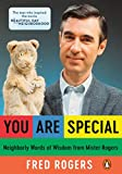 Rogers, Fred: You Are Special: Words of Wisdom for All Ages from a Beloved Neighbor