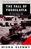 Glenny, Misha: The Fall of Yugoslavia: The Third Balkan War