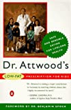 Spock, Benjamin M.: Dr. Attwood's Low-Fat Prescription for Kids