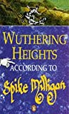 Milligan, Spike: Wuthering Heights According to Spike Milligan