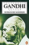 Mohandas K. Gandhi: The Penguin Gandhi Reader