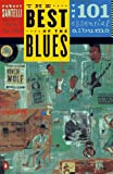 Santelli, Robert: The Best of the Blues: The 101 Essential Blues Albums