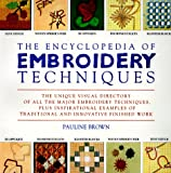 Brown, Pauline: The Encyclopedia of Embroidery Techniques: The Unique Visual Directory of all the Major Embroidery Techniques...