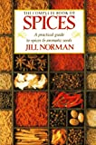Norman, Jill: The Complete Book of Spices: A Practical Guide to Spices and Aromatic Seeds