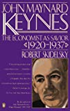 Skidelsky, Robert: John Maynard Keynes: The Economist As Savior 1920-1937  A Biography