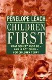 Penelope Leach: Children First