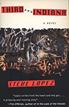 Third and Indiana: A Novel by Steve Lopez