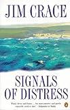 JIM CRACE: Signals of Distress
