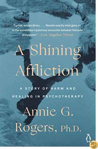 TA Shining Affliction: A Story of Harm and Healing in Psychotherapy
