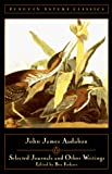 John James Audubon: Selected Journals and Other Writings (Penguin Nature Classics)