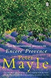 Mayle, Peter: Encore Provence : New Adventures in the South of France