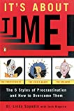Maguire, Jack: It's About Time!: The Six Styles of Procrastination and How to Overcome Them
