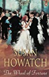 SUSAN HOWATCH: The Wheel of Fortune