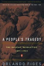 A People's Tragedy: The Russian…