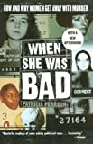 Pearson, Patricia: When She Was Bad